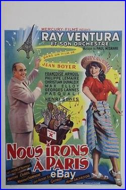 NOUS IRONS A PARISAffiche entoilée (Jean BOYER /Françoise ARNOUL, Ray VENTURA)